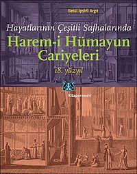 Hayatlarının Çeşitli Safhalarında Harem-i Hümayun Cariyeleri, 18.yüzyıl