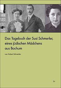 Das Tagebuch der Susi Schmerler, eines j�dischen M�dchens aus Bochum