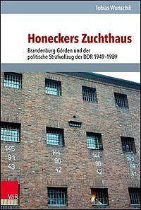 Honeckers Zuchthaus