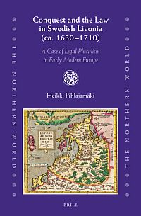 Conquest and the Law in Swedish Livonia (ca.1630-1710)