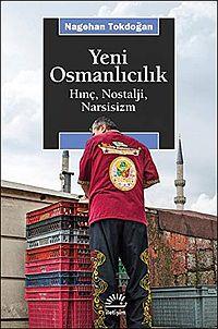 Yeni Osmanlιcιlιk: Hιnç, Nostalji, Narsisizm