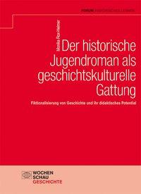Der historische Jugendroman als geschichtskulturelle Gattung