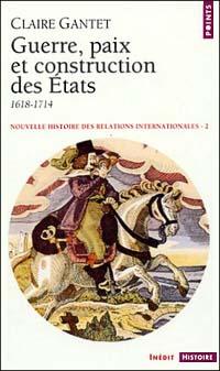 Guerre, paix et construction des États 1618-1714