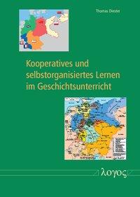 Kooperatives und selbstorganisiertes Lernen im Geschichtsunterricht