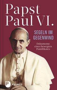 Papst Paul VI.: Segeln im Gegenwind