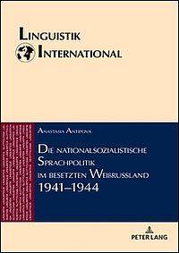 Die nationalsozialistische Sprachpolitik im besetzten Weißrussland 1941-1944