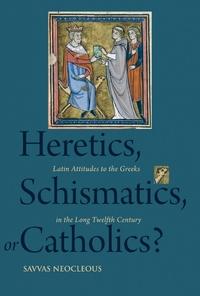 Heretics, Schismatics, or Catholics?