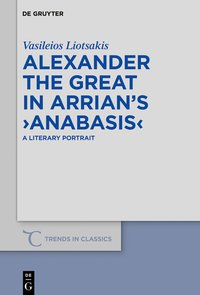 Alexander the Great in Arrian's 'Anabasis'