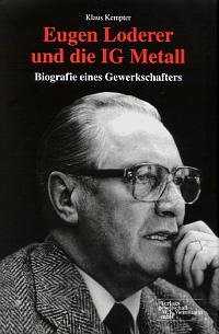 Eugen Loderer und die IG Metall