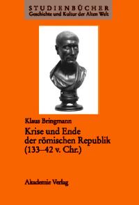 Krise und Ende der römischen Republik (133-42 v. Chr.)