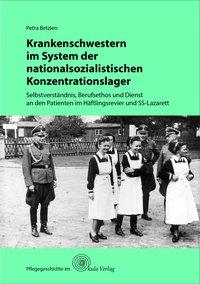 Krankenschwestern im System der nationalsozialistischen Konzentrationslager