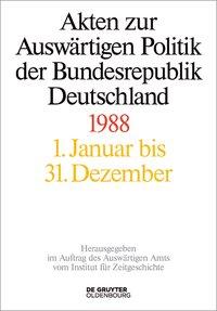 Akten zur Auswärtigen Politik der Bundesrepublik Deutschland 1988