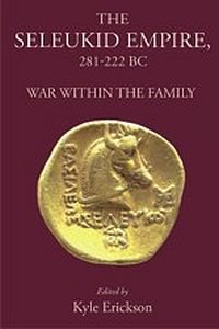 The Seleukid Empire, 281-222 BC