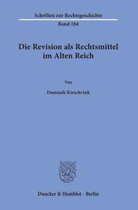 Die Revision als Rechtsmittel im Alten Reich