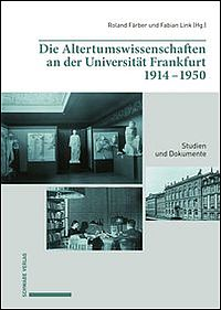 Die Altertumswissenschaften an der Universität Frankfurt 1914-1950