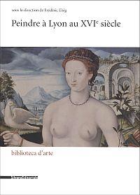 Peindre à Lyon au XVIe siècle