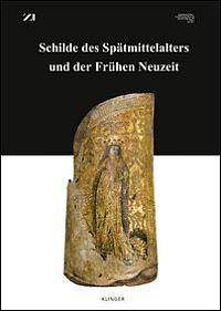 Schilde des Sp�tmittelalters und der Fr�hen Neuzeit