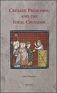 Crusade Preaching and the Ideal Crusader