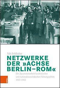 """Netzwerke der """"Achse Berlin - Rom"""""""