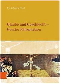 Glaube und Geschlecht - Gender Reformation