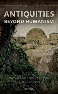 Antiquities Beyond Humanism