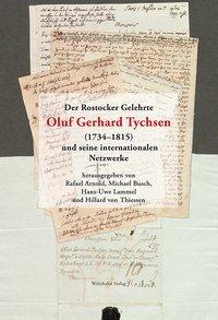 Der Rostocker Gelehrte Oluf Gerhard Tychsen (1734-1815) und seine internationalen Netzwerke