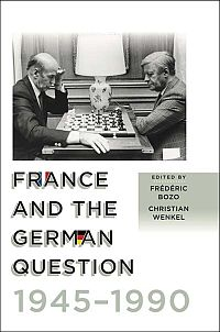 France and the German Question, 1945-1990