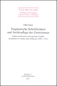 Pragmatische Schriftlichkeit und Archivpflege der Zisterzienser