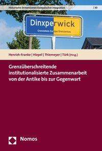 Grenzüberschreitende institutionalisierte Zusammenarbeit von der Antike bis zur Gegenwart