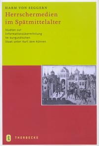 Herrschermedien im Spätmittelalter