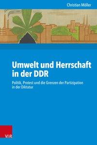 Umwelt und Herrschaft in der DDR