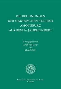 Die Rechnungen der mainzischen Kellerei Am�neburg aus dem 14. Jahrhundert