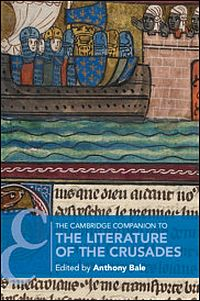 The Cambridge Companion to the Literature of the Crusades