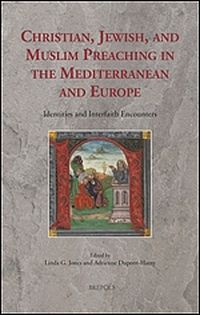 Christian, Jewish, and Muslim Preaching in the Mediterranean and Europe