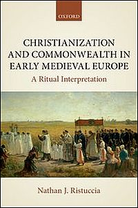 Christianization and Commonwealth in Early Medieval Europe