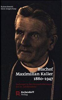 Bischof Maximilian Kaller 1880-1947