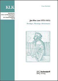 Jan Hus (um 1372-1415)