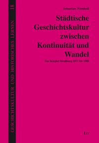 St�dtische Geschichtskultur zwischen Kontinuit�t und Wandel