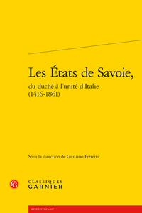 Les �tats de Savoie, du duch� � l'unit� d'Italie (1416-1861)
