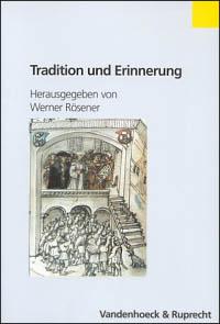 Tradition und Erinnerung in Adelsherrschaft und bäuerlicher Gesellschaft