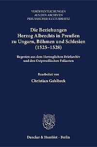 Die Beziehungen Herzog Albrechts in Preußen zu Ungarn, Böhmen und Schlesien (1525-1528)