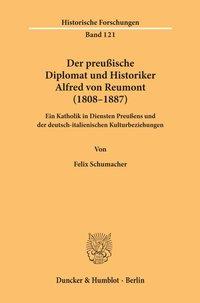Der preußische Diplomat und Historiker Alfred von Reumont (1808-1887)