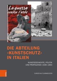 Die Abteilung »Kunstschutz« in Italien