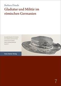 Gladiatur und Milit�r im r�mischen Germanien