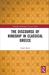 The Discourse of Kingship in Classical Greece