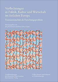 Verflechtungen in Politik, Kultur und Wirtschaft im östlichen Europa