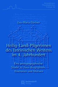 Heilig-Land-Pilgerinnen des lateinischen Westens im 4. Jahrhundert