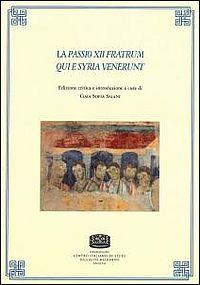 La Passio XII fratrum qui e Syria venerunt