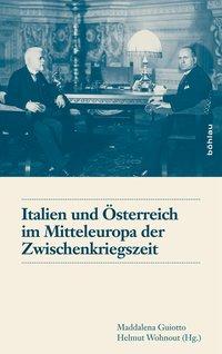 Italien und Österreich im Mitteleuropa der Zwischenkriegszeit