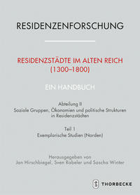 Residenzstädte im Alten Reich (1300-1800). Ein Handbuch
